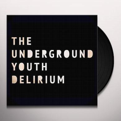 The Underground Youth DELIRIUM Vinyl Record