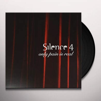 SILENCE 4 ONLY PAIN IS REAL Vinyl Record