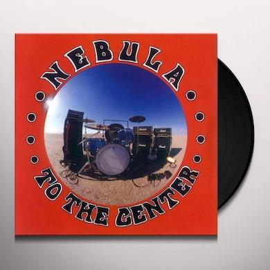 Nebula TO THE CENTER Vinyl Record
