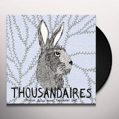 Thousandaires MILLION DOLLAR MOVES TWO DOLLAR SHOT Vinyl Record