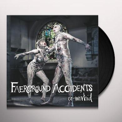 Faerground Accidents CO-MORBID Vinyl Record