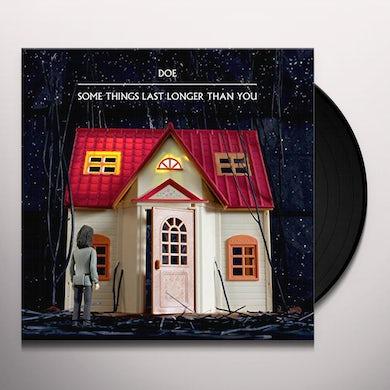 DOE SOME THINGS LAST LONGER THAN YOU Vinyl Record