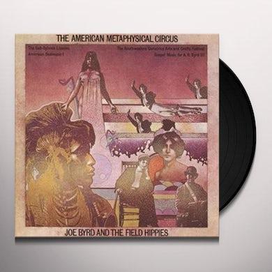 Joe Byrd & The Field Hippies AMERICAN METAPHYSICAL CIRCUS Vinyl Record