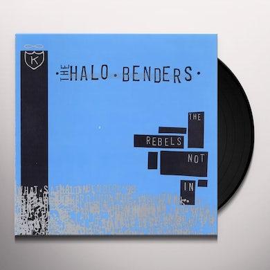 HALO BENDERS Rebels Not In Vinyl Record