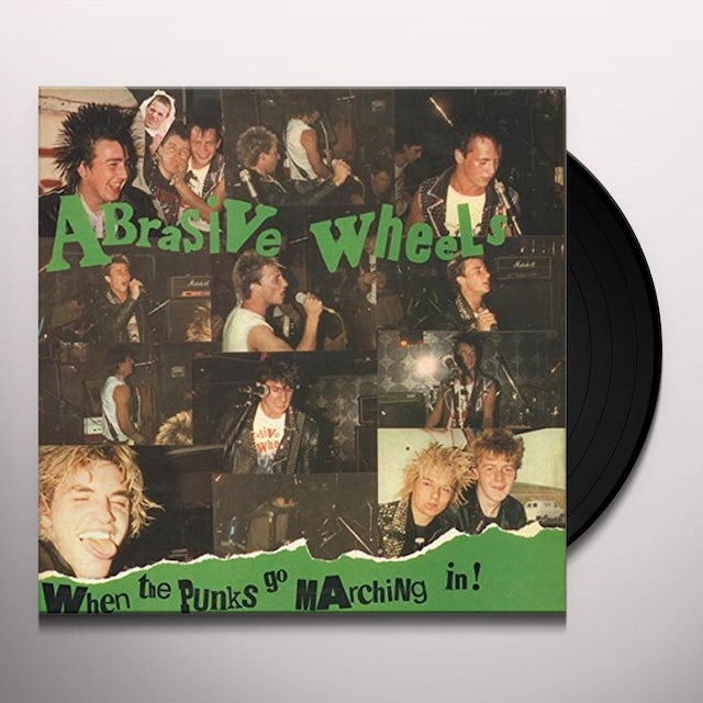 ABRASIVE WHEELS WHEN THE PUNKS GO MARCHING IN Vinyl Record
