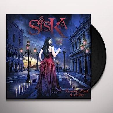 SISKA ROMANTIC DARK & VIOLENT Vinyl Record