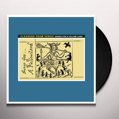 The Cleaners From Venus SONGS FOR A FALLOW LAND Vinyl Record