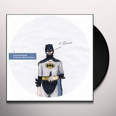 Stephen Beaupré ITS GLAMOUR WHEN YOU HAVE IT Vinyl Record