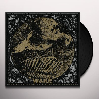 Wake SOWING THE SEEDS OF A WORTHLESS TOMORROW Vinyl Record