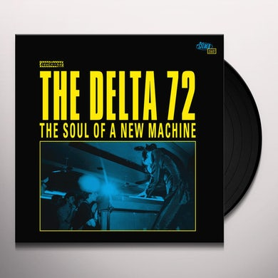 Delta 72 SOUL OF A NEW MACHINE Vinyl Record