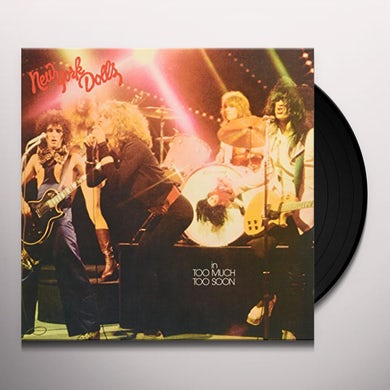 New York Dolls IN MUCH TOO SOON Vinyl Record