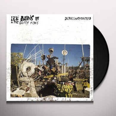 Lee Bains III & the Glory Fires DERECONSTRUCTED Vinyl Record