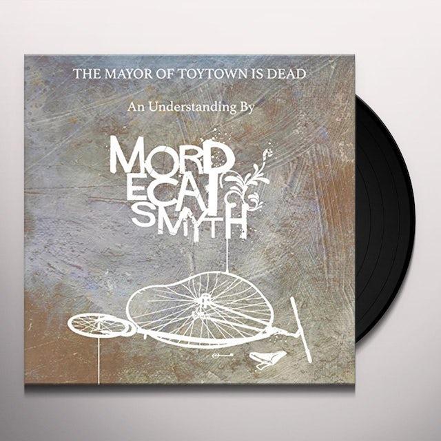 Mordecai Smyth MAYOR OF TOYTOWN IS DEAD Vinyl Record