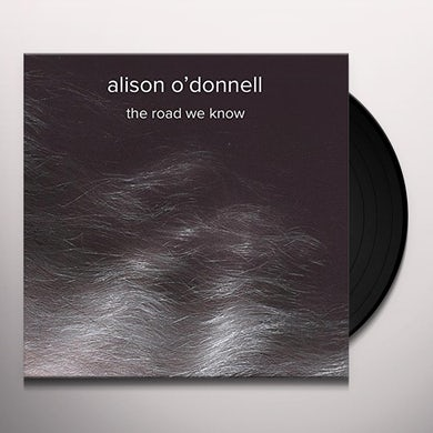 Alison O'Donnell ROAD WE KNOW Vinyl Record