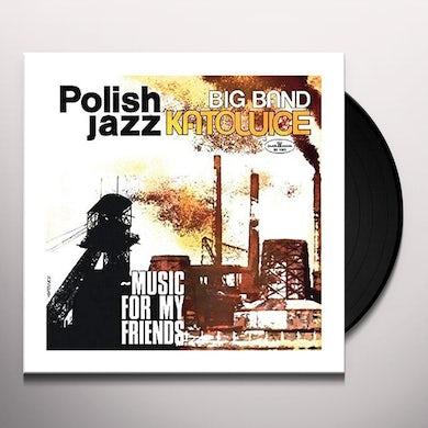 Big Band Katowice MUSIC FOR MY FRIENDS (POLISH JAZZ VOL 52) Vinyl Record