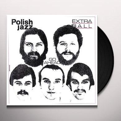 Extra Ball GO AHEAD Vinyl Record