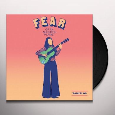 Tahiti 80 FEAR OF AN ACOUSTIC PLANET Vinyl Record