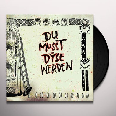 DU MUSST DYSE WERDEN Vinyl Record