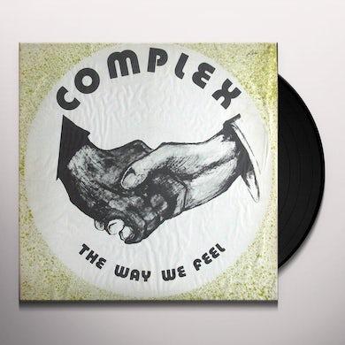 Complex WAY WE FEEL Vinyl Record