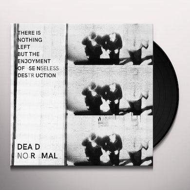 Dead Normal NOTHING LEFT BUT ENJOYMENT SENSELESS DESTRUCTION Vinyl Record