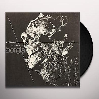 Alberich / Lussuria BORGIA Vinyl Record