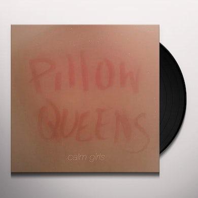 Pillow Queens CALM GIRLS Vinyl Record