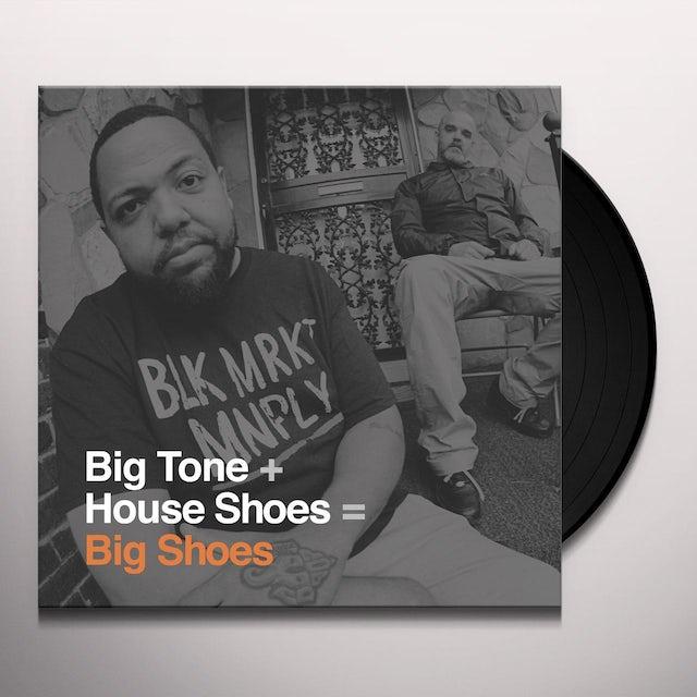 Big Tone + House Shoes