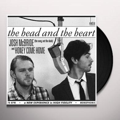 The Head and the Heart JOSH MCBRIDE / HONEY COME HOME Vinyl Record