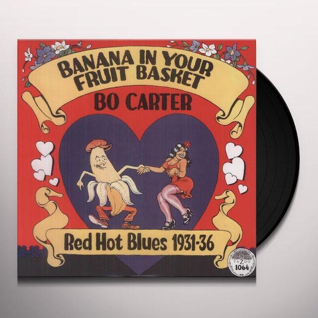 Bo Carter BANANA IN YOUR FRUIT BASKET: RED HOT BLUES 1931 Vinyl Record