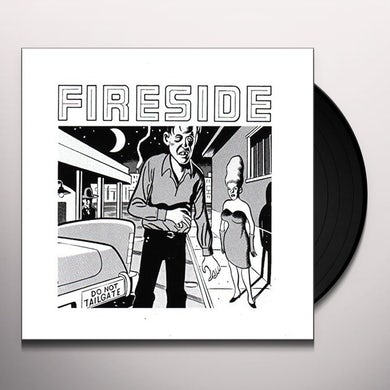 Fireside DO NOT TAILGATE Vinyl Record
