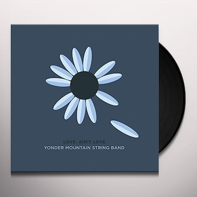 Yonder Mountain String Band LOVE AIN'T LOVE Vinyl Record