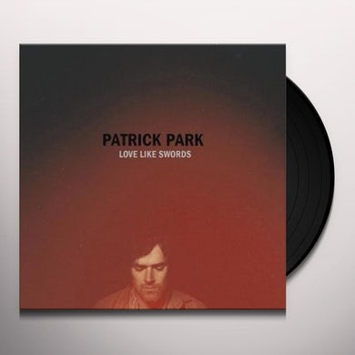 Patrick Park LOVE LIKE SWORDS Vinyl Record