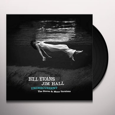 Bill Evans UNDERCURRENT: ORIGINAL STEREO & MONO VERSIONS Vinyl Record