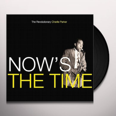 Charlie Parker NOW'S THE TIME Vinyl Record