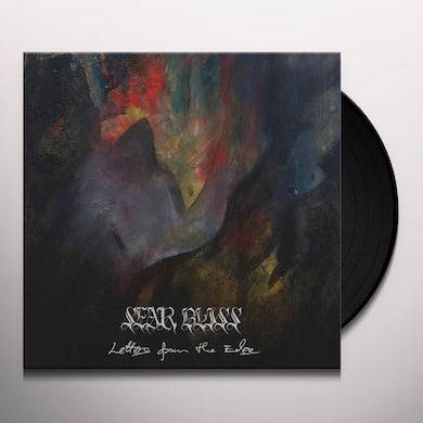 SEAR BLISS LETTERS FROM THE EDGE Vinyl Record
