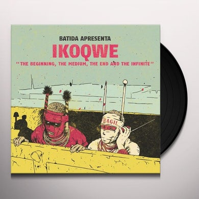 Ikoqwe BEGINNING THE MEDIUM THE END AND THE INFINITE Vinyl Record