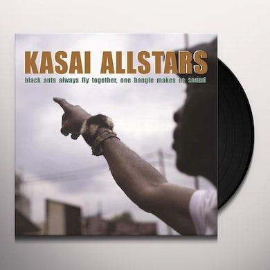 Kasai Allstars BLACK ANTS ALWAYS FLY TOGETHER ONE BANGLE MAKES NO Vinyl Record