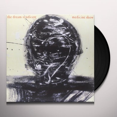 The Dream Syndicate MEDICINE SHOW Vinyl Record
