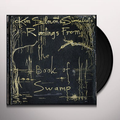 Kim Salmon & The Surrealists RANTINGS FROM THE BOOK OF SWAMP Vinyl Record