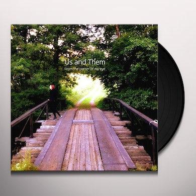 US & THEM FROM THE CORNER OF MY EYE Vinyl Record