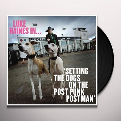 LUKE HAINES IN SETTING THE DOGS ON THE POST PUNK Vinyl Record