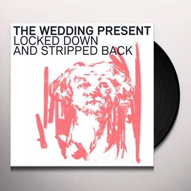 The Wedding Present Locked Down And Stripped Back Vinyl Record