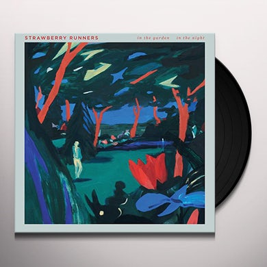 Strawberry Runners IN THE GARDEN IN THE NIGHT Vinyl Record