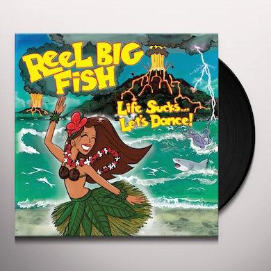 Reel Big Fish LIFE SUCKS... LET'S DANCE Vinyl Record