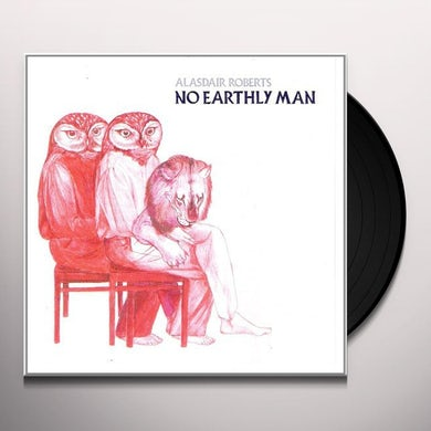 Alasdair Roberts NO EARTHLY MAN Vinyl Record