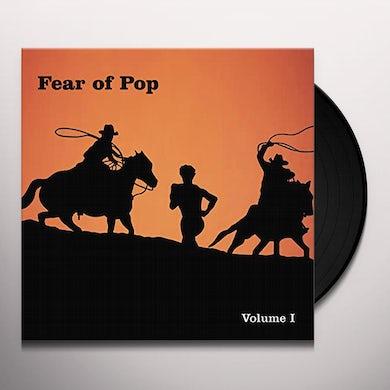 Fear Of Pop VOLUME I Vinyl Record