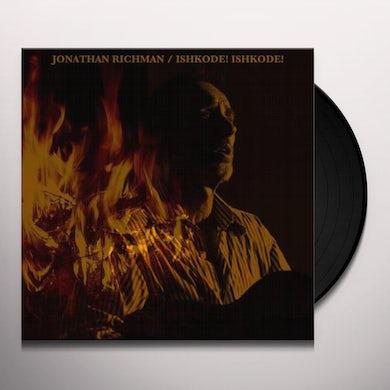 Jonathan Richman ISHKODE! ISHKODE! Vinyl Record