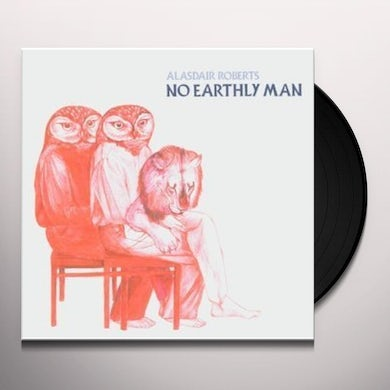 Alasdair Roberts NO EARTHLY MAN Vinyl Record