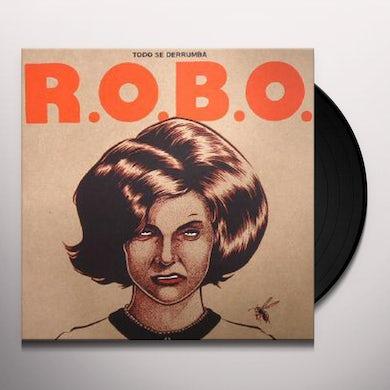 R.O.B.O. TODO SE DERRUMBA Vinyl Record