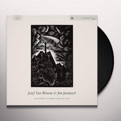 Josef Van Wissem Attempt To Draw Aside The Veil Vinyl Record